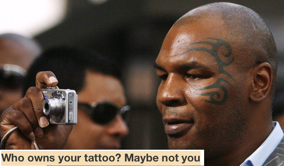 Who Owns Your Tattoo? Maybe Not You